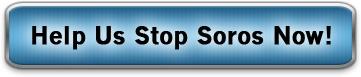 Help Us Stop Soros Now!